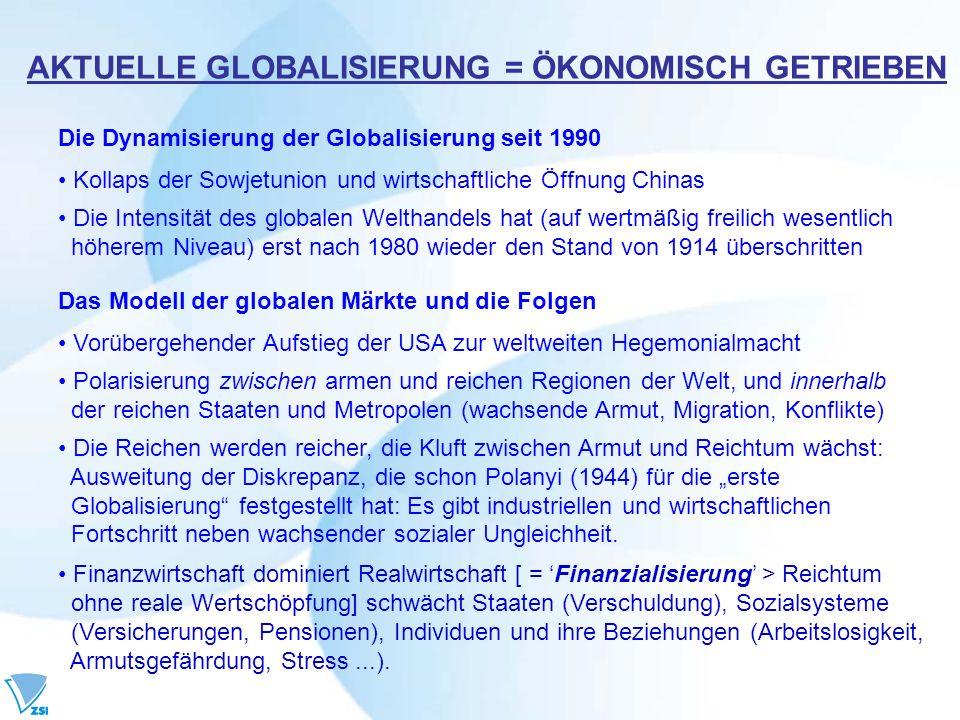 AKTUELLE GLOBALISIERUNG = ÖKONOMISCH GETRIEBEN