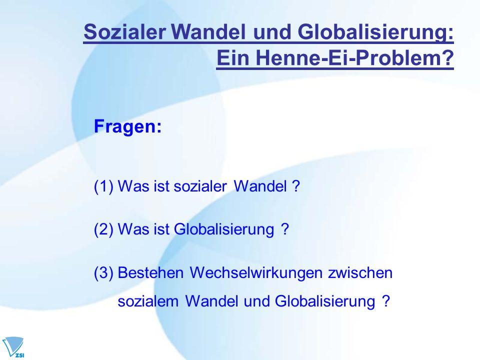 Sozialer Wandel und Globalisierung: Ein Henne-Ei-Problem