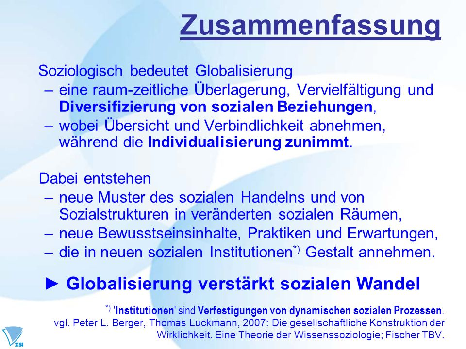 Zusammenfassung ► Globalisierung verstärkt sozialen Wandel