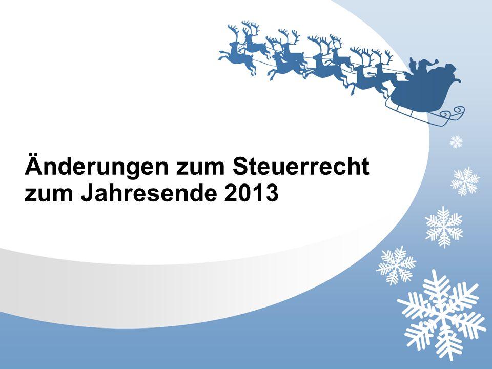 Änderungen zum Steuerrecht zum Jahresende 2013