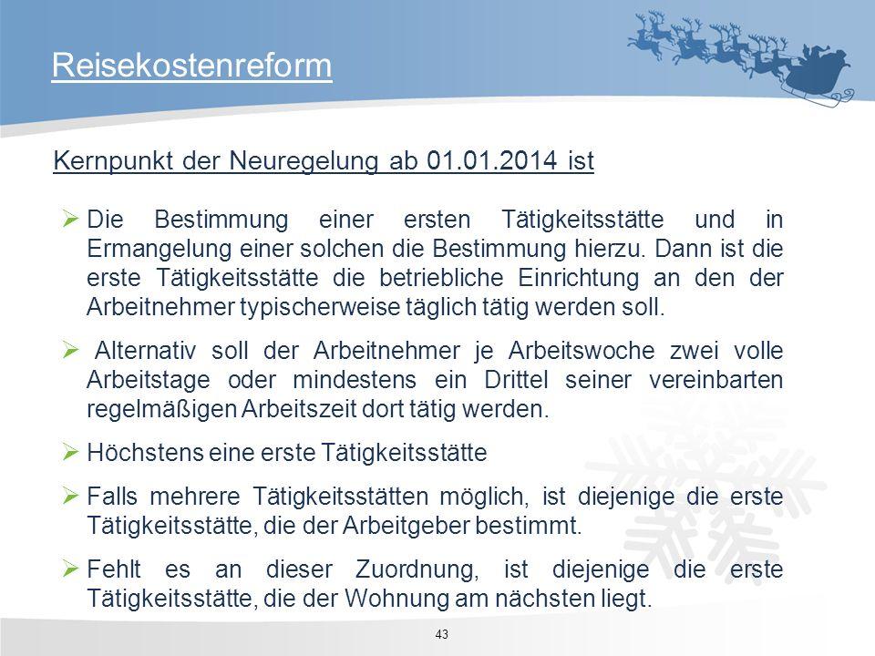 Reisekostenreform Kernpunkt der Neuregelung ab 01.01.2014 ist