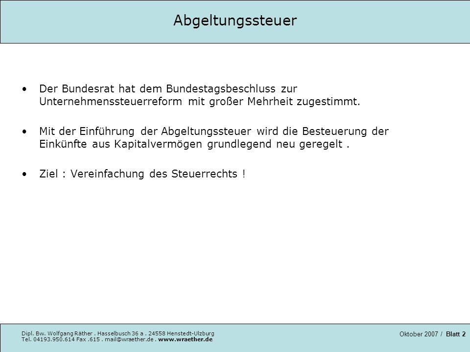 Abgeltungssteuer Der Bundesrat hat dem Bundestagsbeschluss zur Unternehmenssteuerreform mit großer Mehrheit zugestimmt.