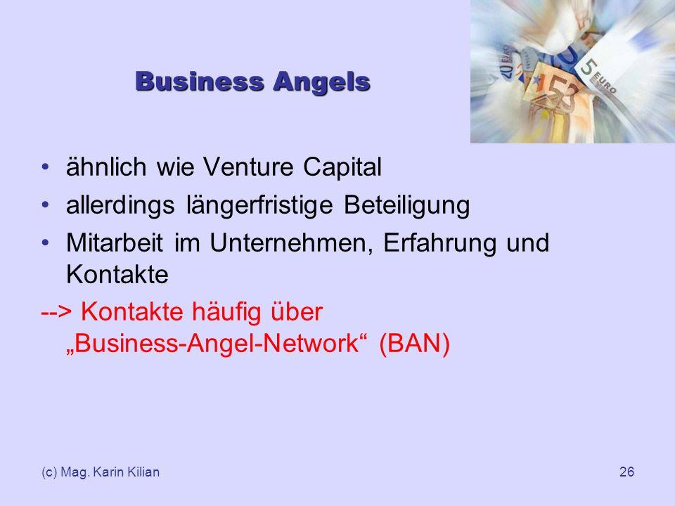 ähnlich wie Venture Capital allerdings längerfristige Beteiligung