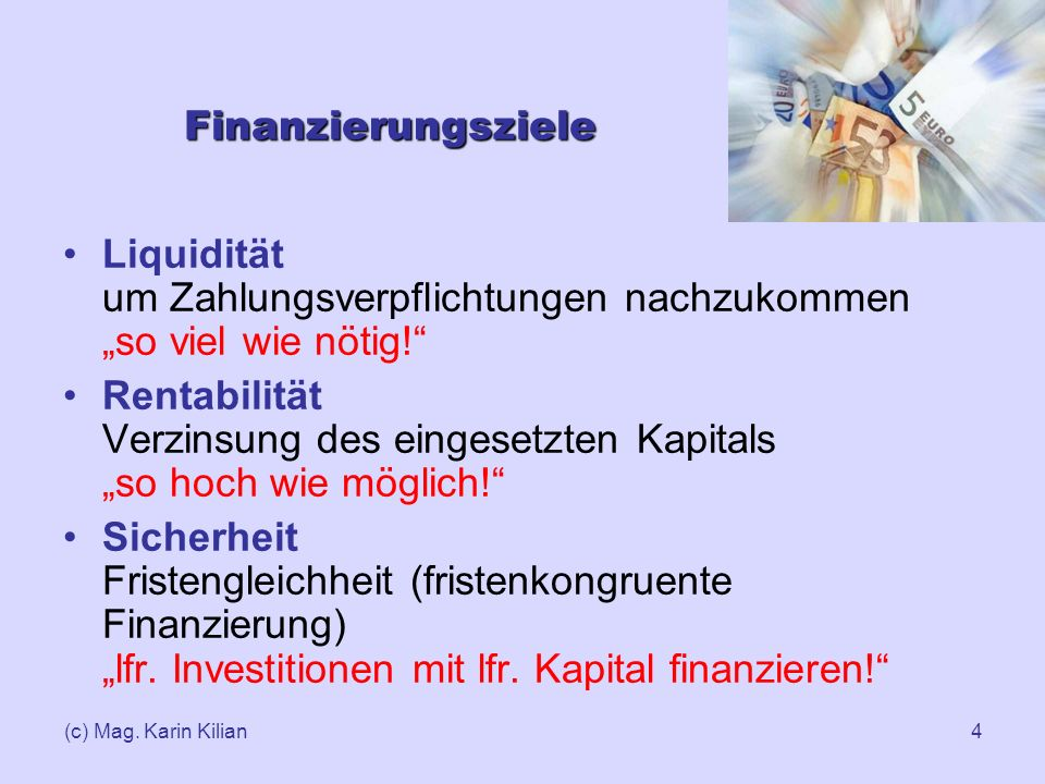 """Finanzierungsziele Liquidität um Zahlungsverpflichtungen nachzukommen """"so viel wie nötig!"""