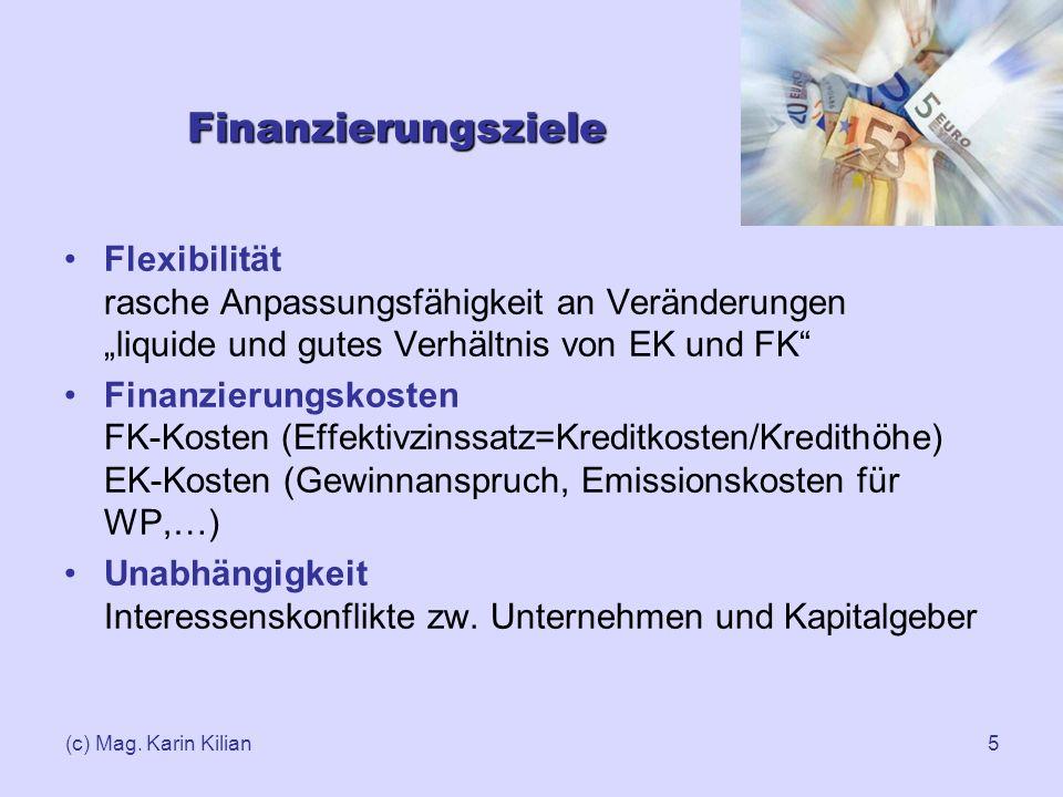 """Finanzierungsziele Flexibilität rasche Anpassungsfähigkeit an Veränderungen """"liquide und gutes Verhältnis von EK und FK"""