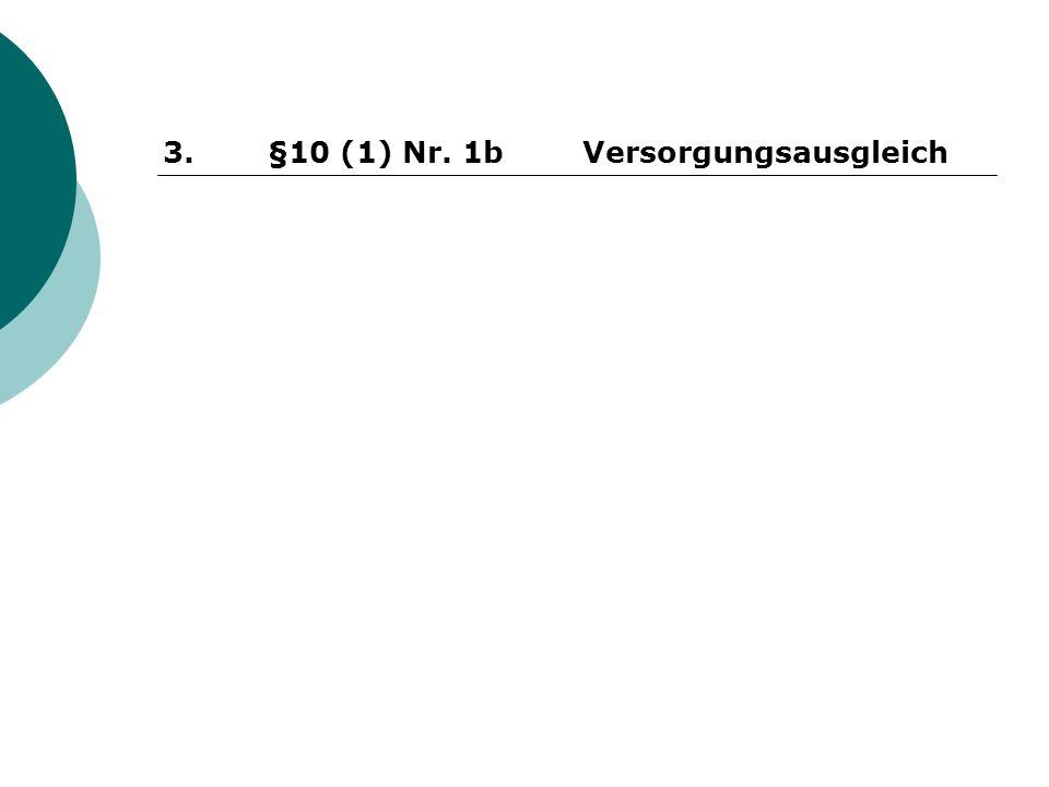3. §10 (1) Nr. 1b Versorgungsausgleich