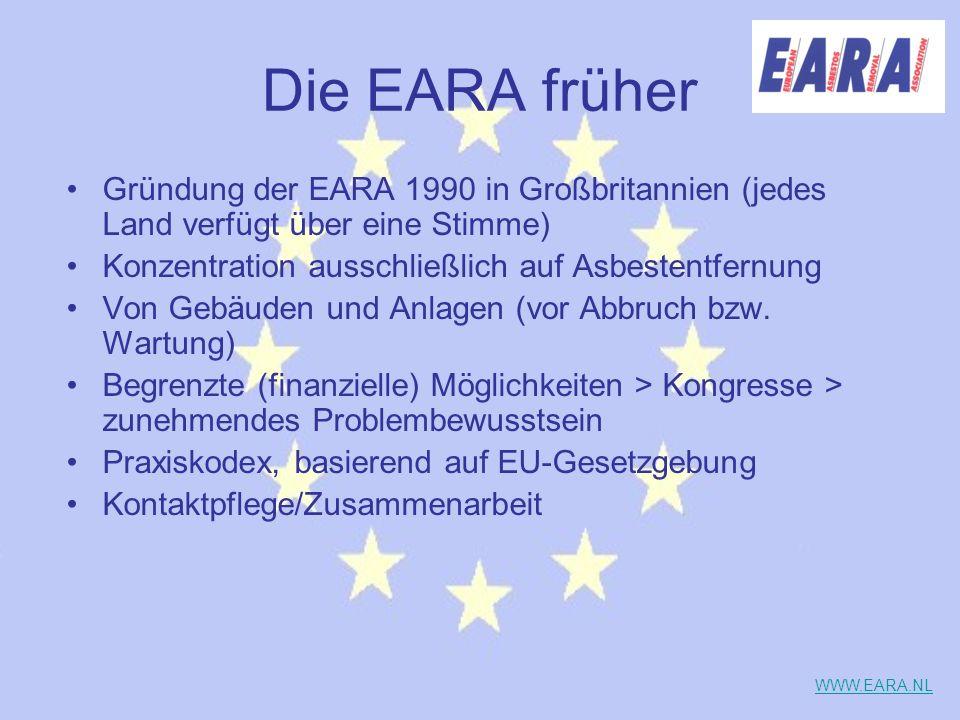 Die EARA früher Gründung der EARA 1990 in Großbritannien (jedes Land verfügt über eine Stimme) Konzentration ausschließlich auf Asbestentfernung.