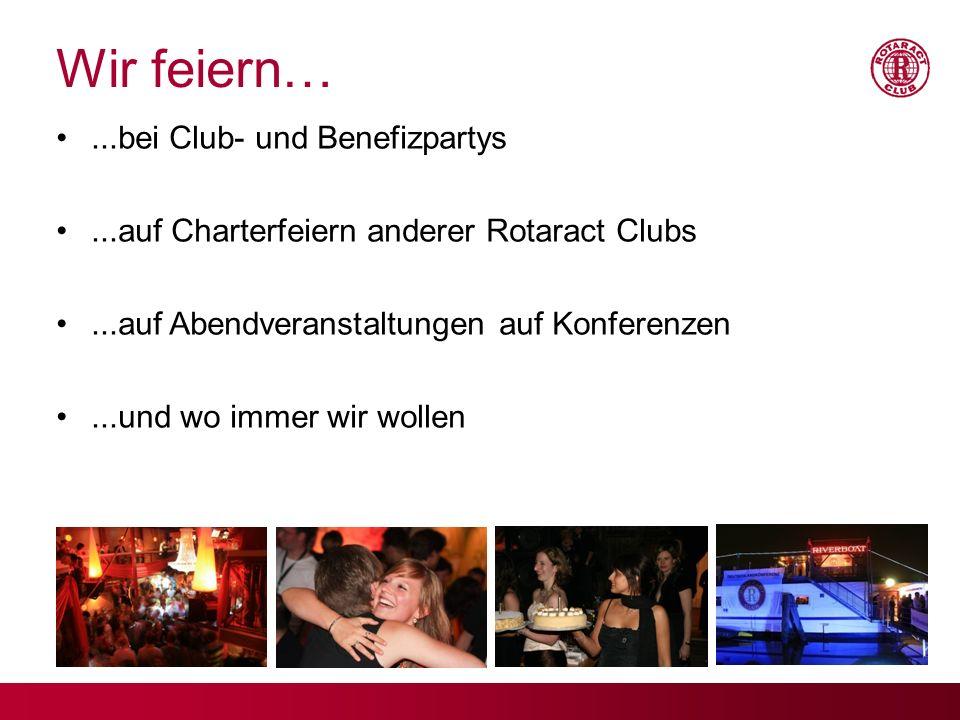Wir feiern… ...bei Club- und Benefizpartys