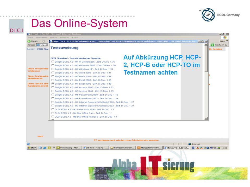 Das Online-System Auf Abkürzung HCP, HCP-2, HCP-B oder HCP-TO im Testnamen achten