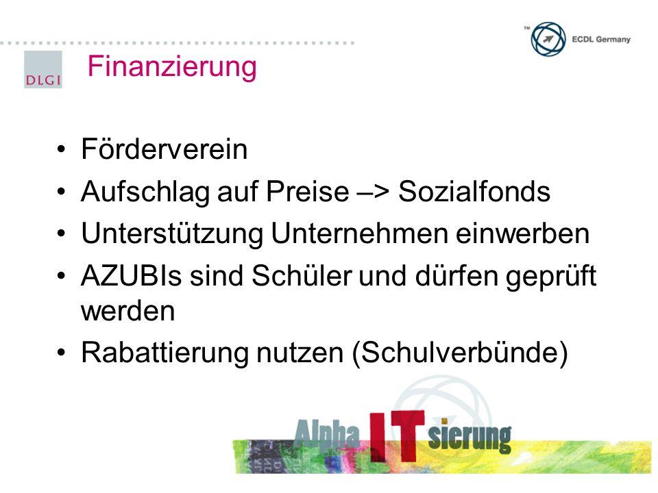 Finanzierung Förderverein. Aufschlag auf Preise –> Sozialfonds. Unterstützung Unternehmen einwerben.