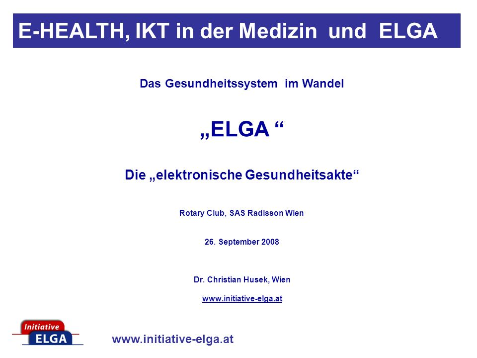 Dr. Christian Husek, Wien www.initiative-elga.at