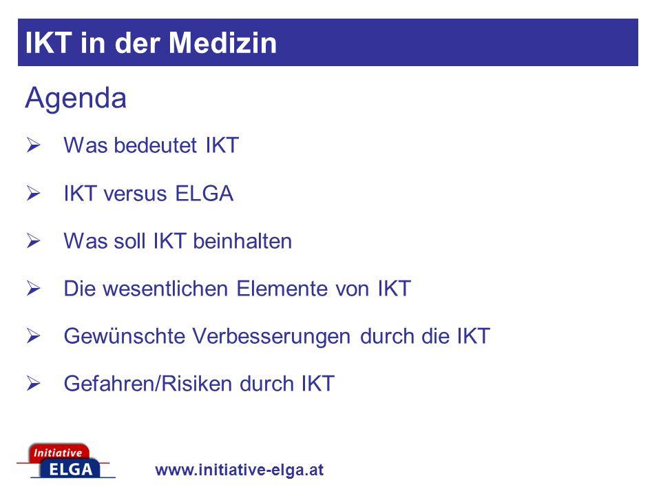 IKT in der Medizin Agenda Was bedeutet IKT IKT versus ELGA