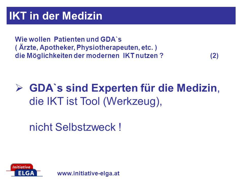 IKT in der Medizin Wie wollen Patienten und GDA`s ( Ärzte, Apotheker, Physiotherapeuten, etc. ) die Möglichkeiten der modernen IKT nutzen (2)