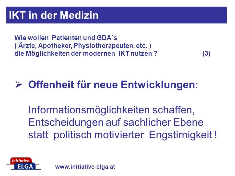 IKT in der Medizin Wie wollen Patienten und GDA`s ( Ärzte, Apotheker, Physiotherapeuten, etc. ) die Möglichkeiten der modernen IKT nutzen (3)