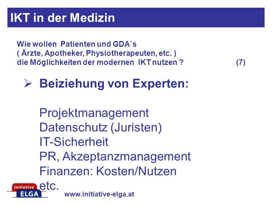 IKT in der Medizin Wie wollen Patienten und GDA`s ( Ärzte, Apotheker, Physiotherapeuten, etc. ) die Möglichkeiten der modernen IKT nutzen (7)