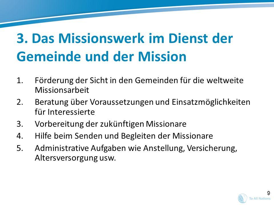 3. Das Missionswerk im Dienst der Gemeinde und der Mission