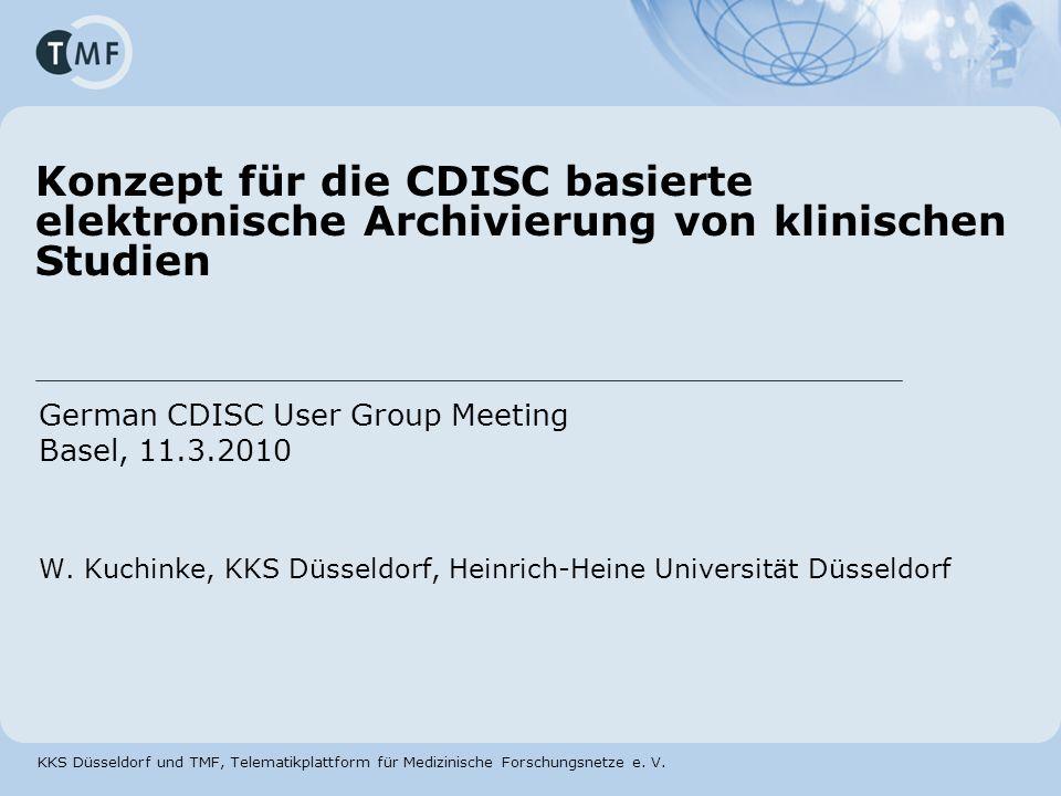 28.03.2017 Konzept für die CDISC basierte elektronische Archivierung von klinischen Studien. German CDISC User Group Meeting.
