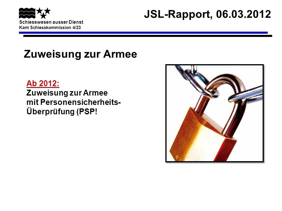 Zuweisung zur Armee Ab 2012: Zuweisung zur Armee mit Personensicherheits- Überprüfung (PSP!