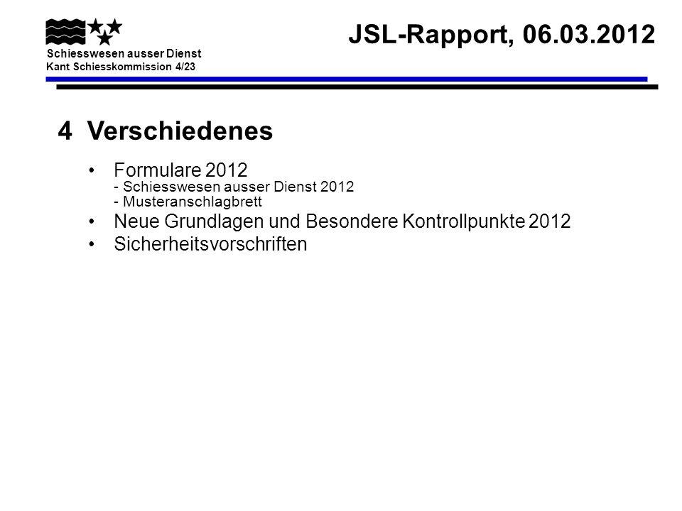 4 Verschiedenes Formulare 2012 - Schiesswesen ausser Dienst 2012 - Musteranschlagbrett. Neue Grundlagen und Besondere Kontrollpunkte 2012.