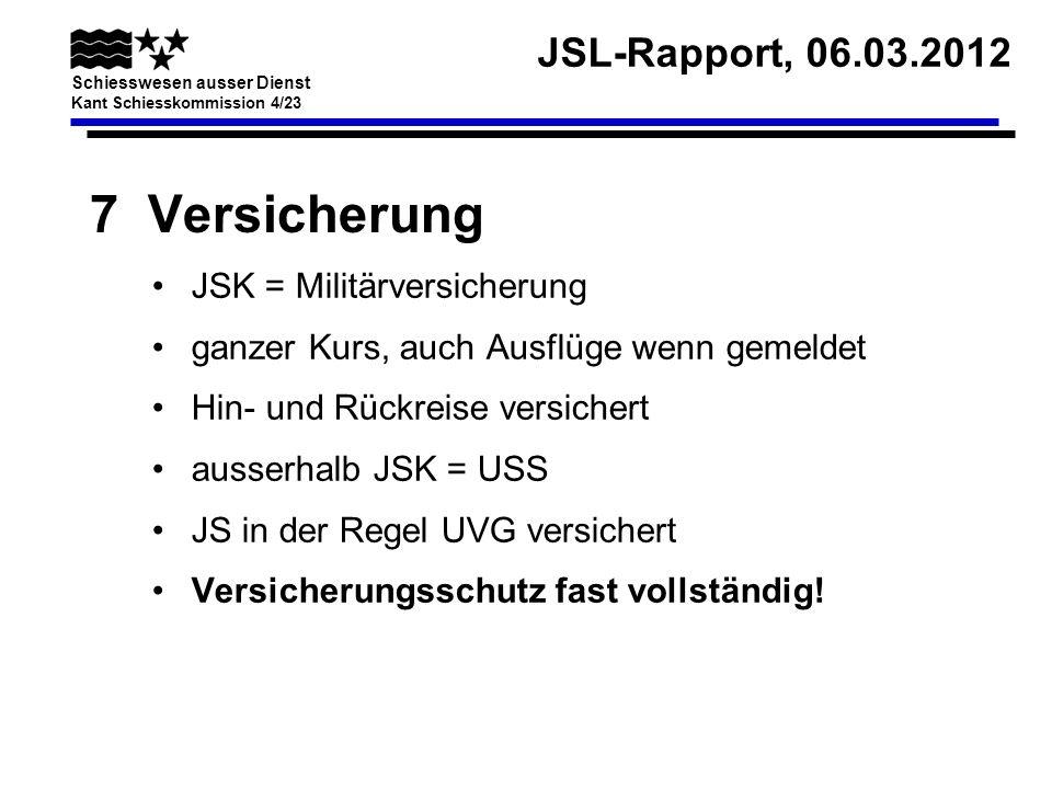 7 Versicherung JSK = Militärversicherung