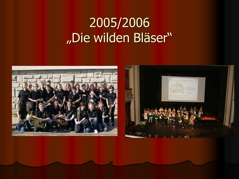 """2005/2006 """"Die wilden Bläser"""