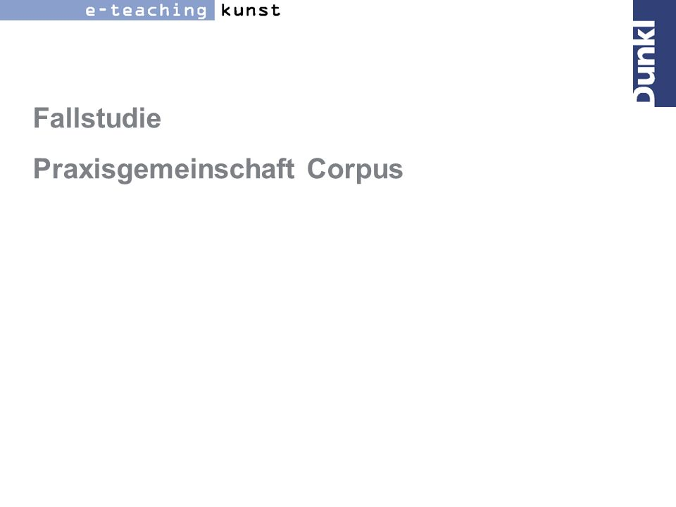 Fallstudie Praxisgemeinschaft Corpus