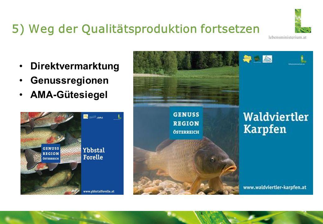 5) Weg der Qualitätsproduktion fortsetzen