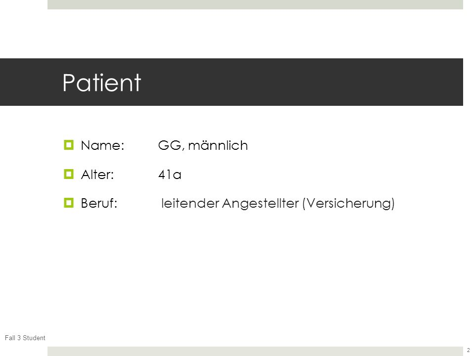 Patient Name: GG, männlich Alter: 41a
