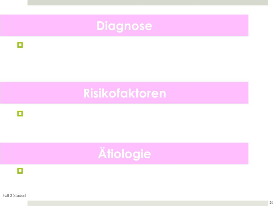 Diagnose Risikofaktoren Ätiologie Fall 3 Student