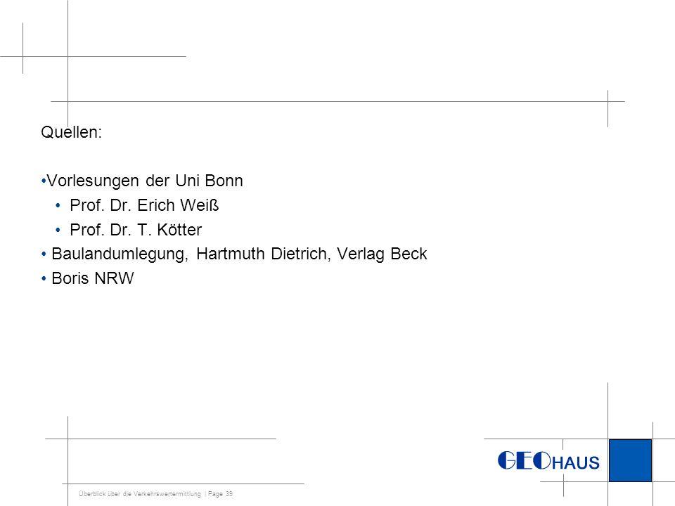 Quellen: Vorlesungen der Uni Bonn. Prof. Dr. Erich Weiß. Prof. Dr. T. Kötter. Baulandumlegung, Hartmuth Dietrich, Verlag Beck.