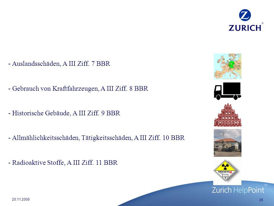 - Auslandsschäden, A III Ziff. 7 BBR