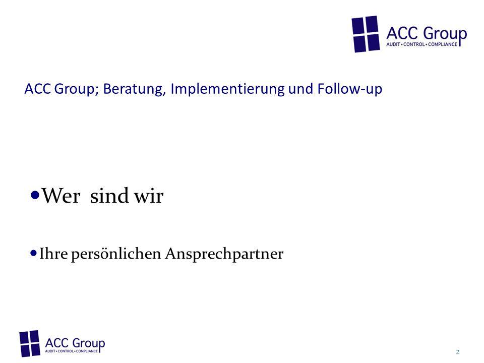 Wer sind wir ACC Group; Beratung, Implementierung und Follow-up