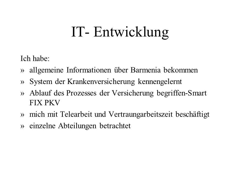 IT- Entwicklung Ich habe: