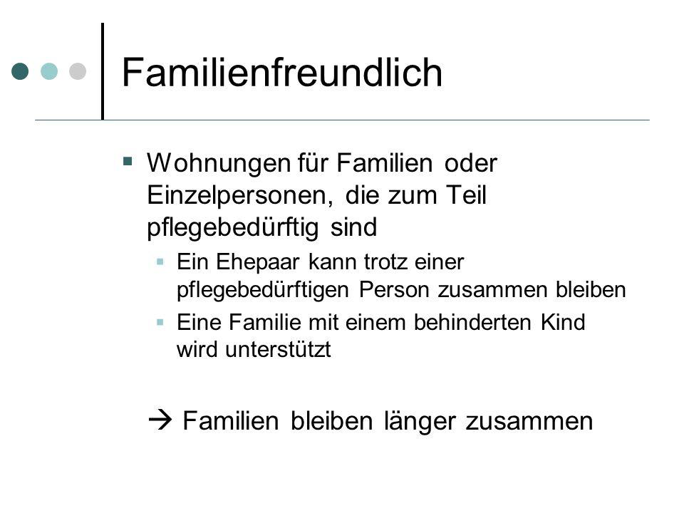 Familienfreundlich  Familien bleiben länger zusammen