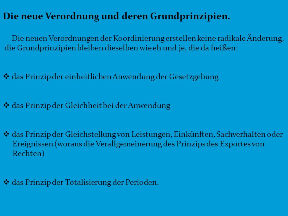 Die neue Verordnung und deren Grundprinzipien.