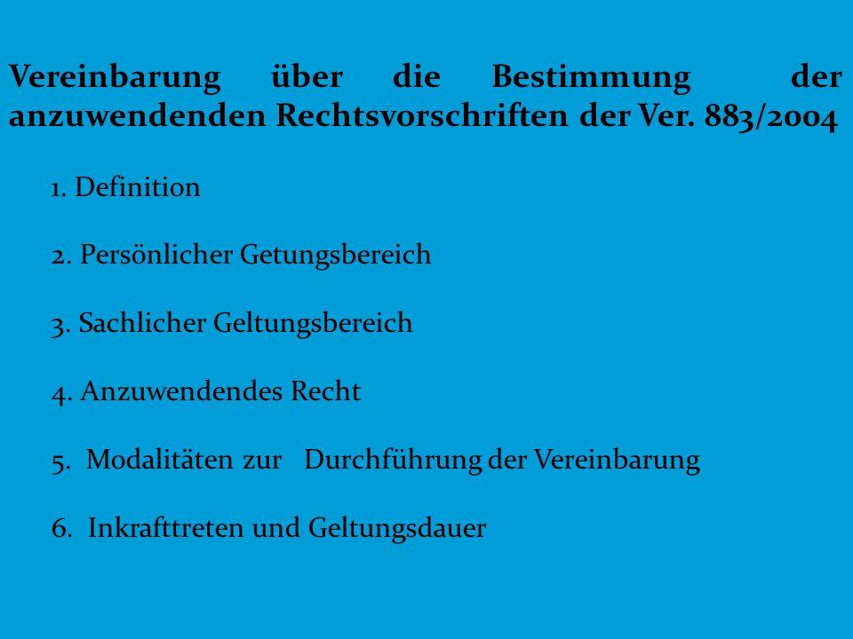 Vereinbarung über die Bestimmung der anzuwendenden Rechtsvorschriften der Ver. 883/2004