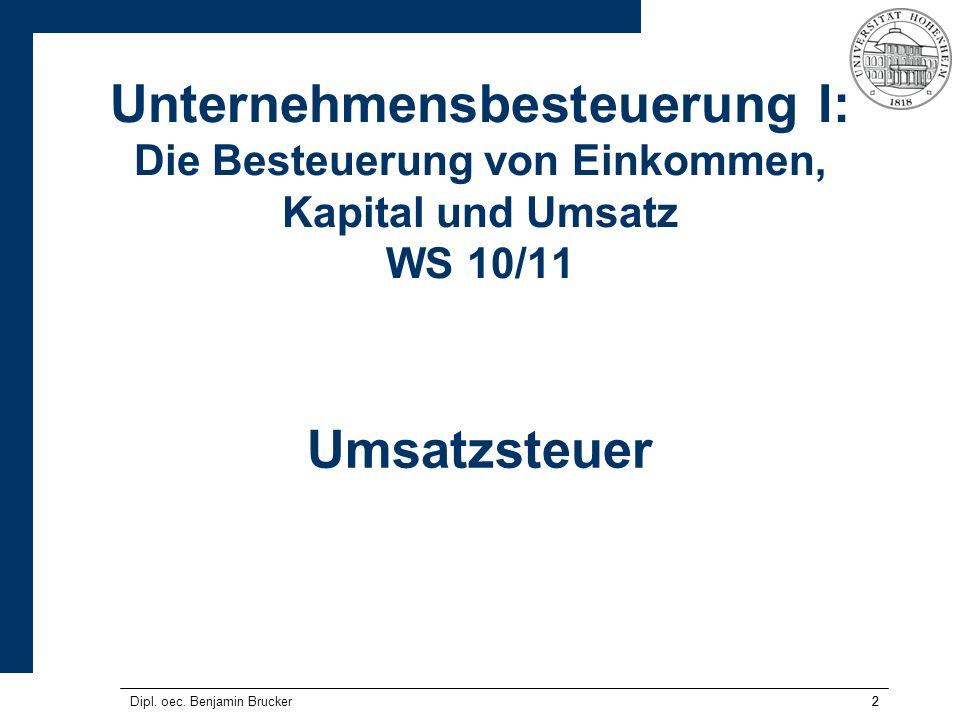 Unternehmensbesteuerung I: Die Besteuerung von Einkommen, Kapital und Umsatz WS 10/11