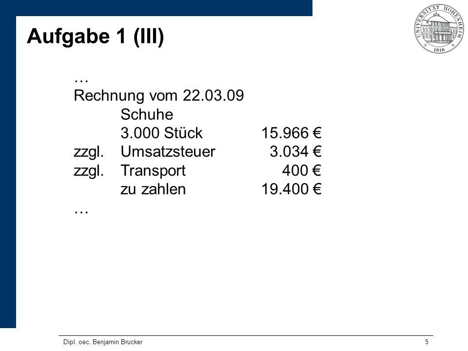 Aufgabe 1 (III) … Rechnung vom 22.03.09 Schuhe 3.000 Stück 15.966 €
