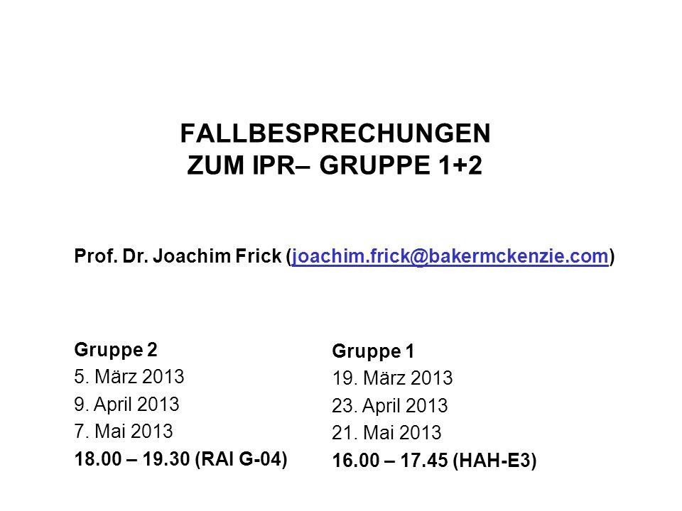 FALLBESPRECHUNGEN ZUM IPR– GRUPPE 1+2