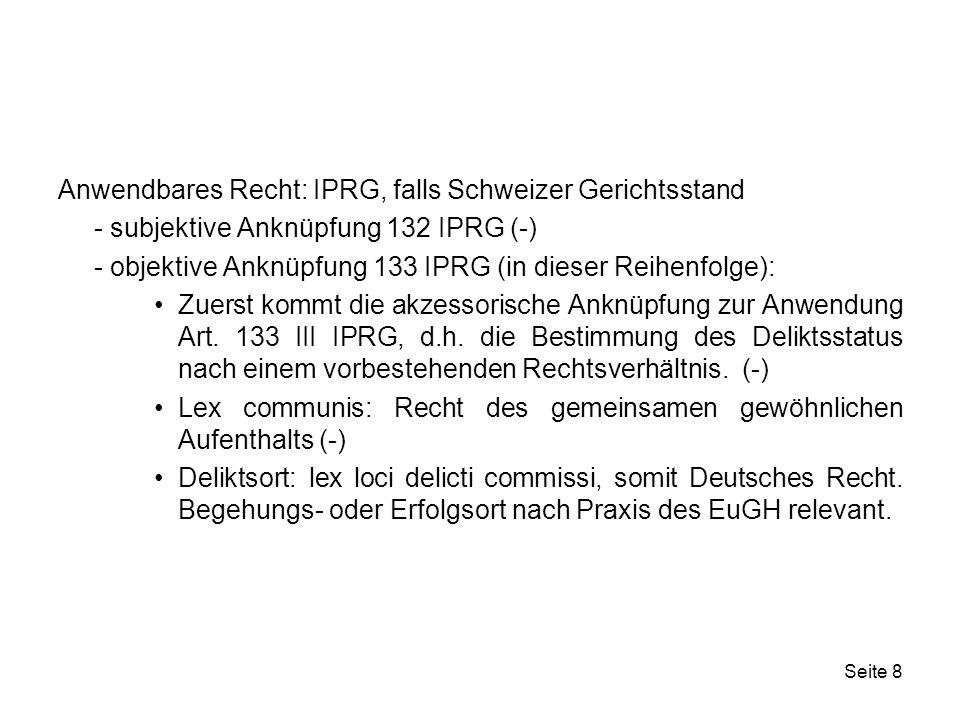 Anwendbares Recht: IPRG, falls Schweizer Gerichtsstand