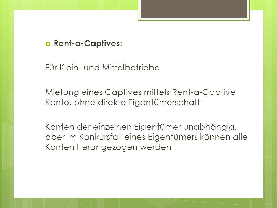 Rent-a-Captives:Für Klein- und Mittelbetriebe. Mietung eines Captives mittels Rent-a-Captive Konto, ohne direkte Eigentümerschaft.