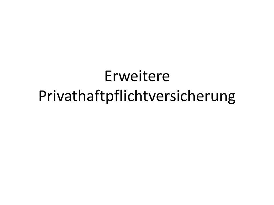 Erweitere Privathaftpflichtversicherung