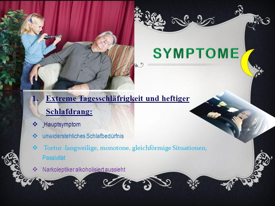 Symptome Extreme Tagesschläfrigkeit und heftiger Schlafdrang: