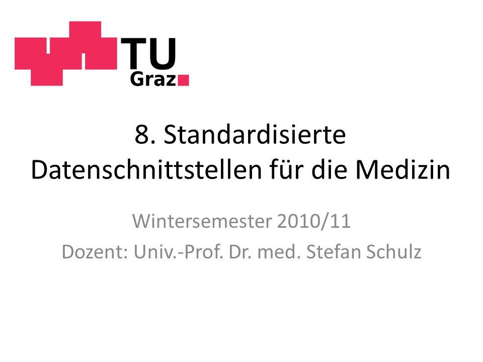 8. Standardisierte Datenschnittstellen für die Medizin