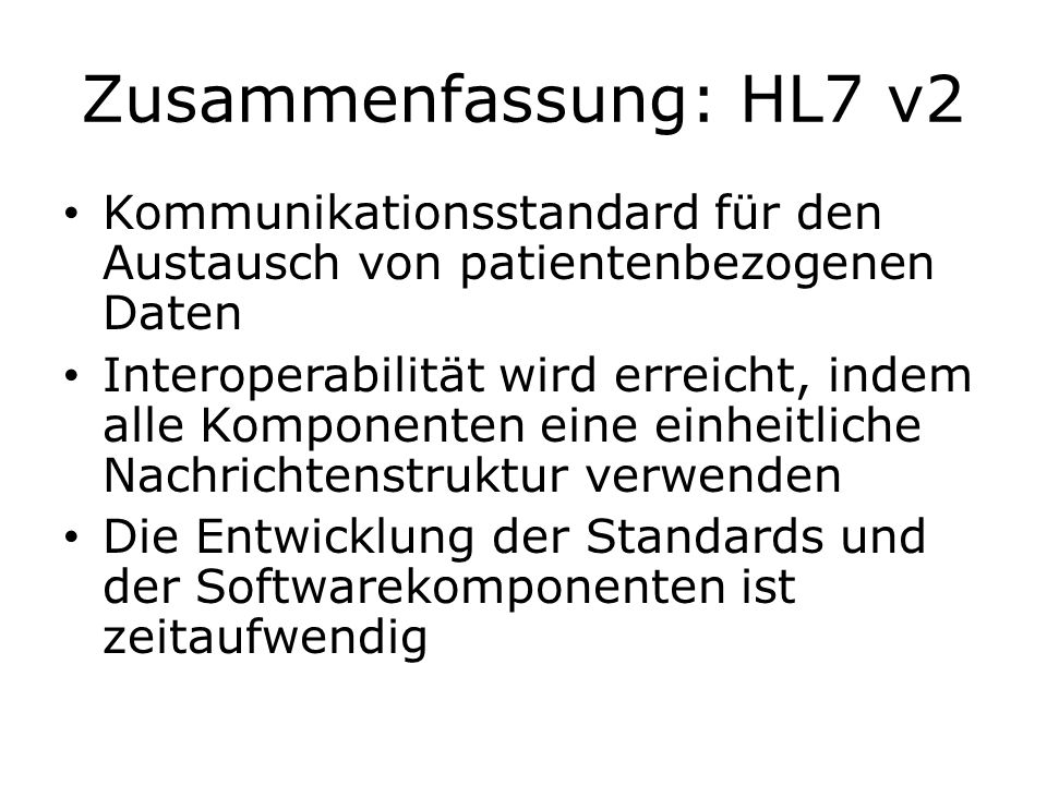 Zusammenfassung: HL7 v2 Kommunikationsstandard für den Austausch von patientenbezogenen Daten.