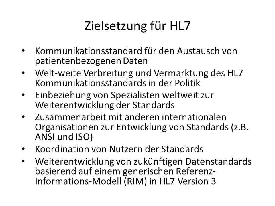Zielsetzung für HL7 Kommunikationsstandard für den Austausch von patientenbezogenen Daten.