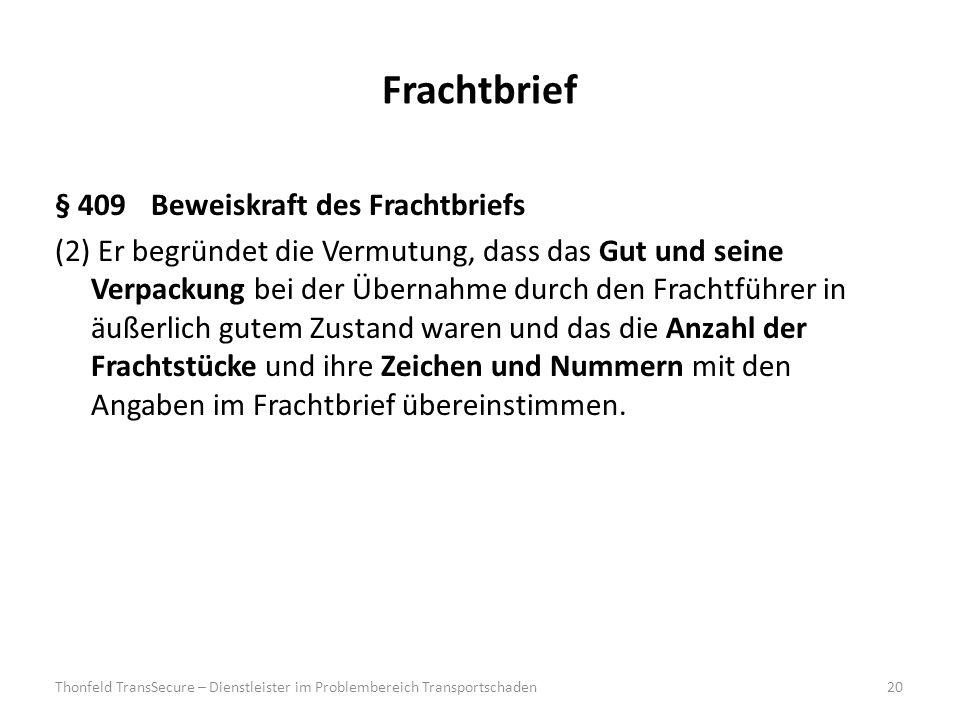 Frachtbrief § 409 Beweiskraft des Frachtbriefs