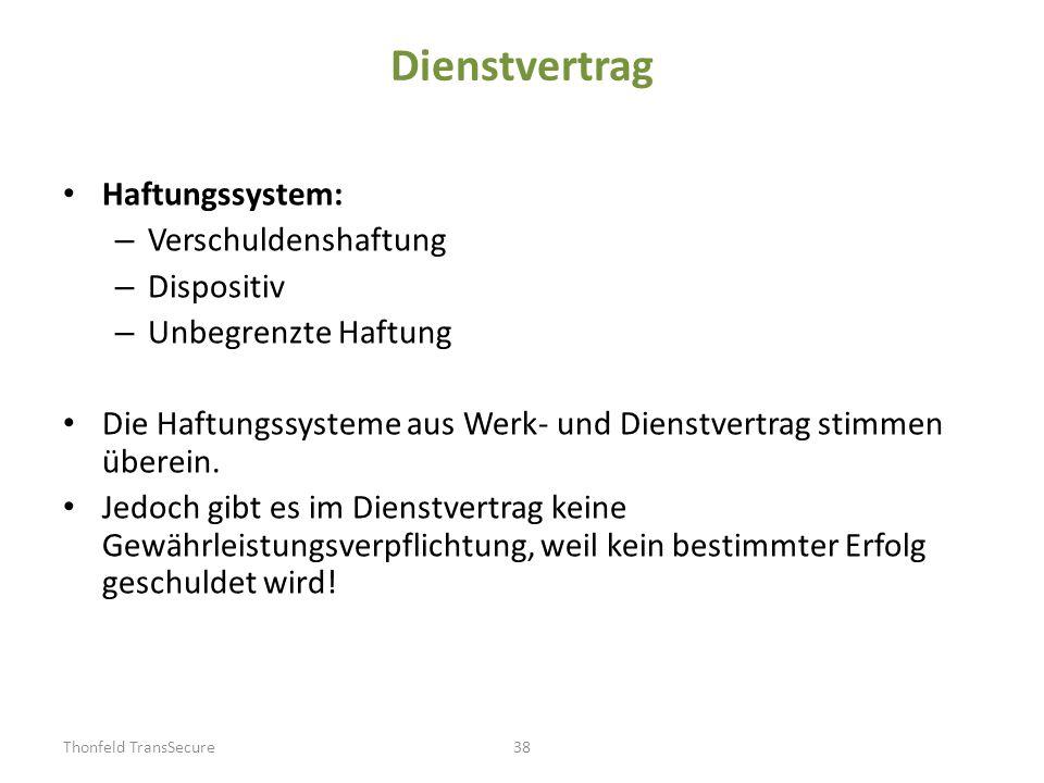 Dienstvertrag Haftungssystem: Verschuldenshaftung Dispositiv