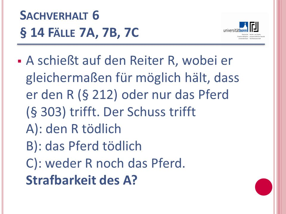 Sachverhalt 6 § 14 Fälle 7A, 7B, 7C
