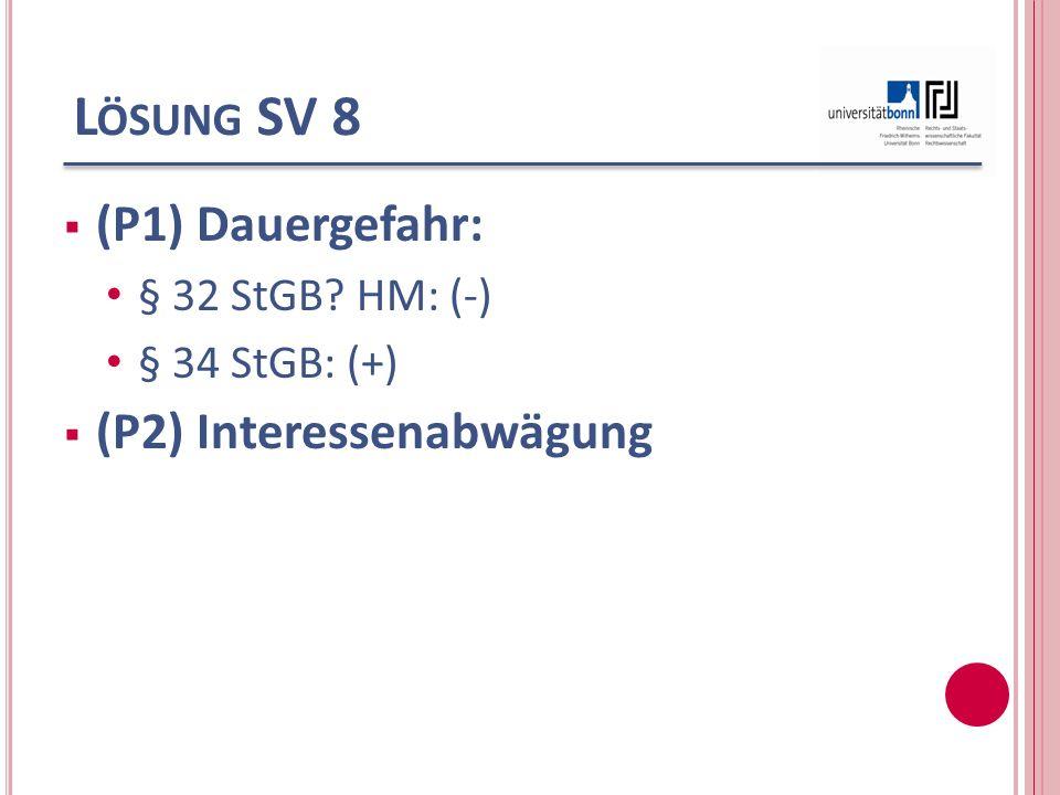 Lösung SV 8 (P1) Dauergefahr: (P2) Interessenabwägung